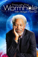 Morgan Freeman: A féreglyukon át (Through the Wormhole) sorozat