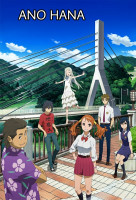 AnoHana: The Flower We Saw That Day (Ano Hi Mita Hana no Namae o Bokutachi wa Mada Shiranai) online sorozat