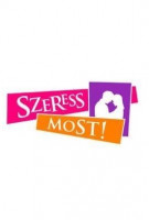 Szeress most!