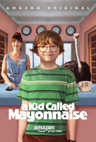 A Kid Called Mayonnaise online sorozat