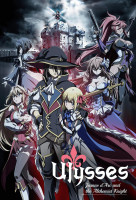 Ulysses: Jeanne d'Arc to Renkin no Kishi (Ulysses: Jeanne d'Arc and the Alchemist Knight) online sorozat