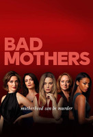 Bad Mothers online sorozat