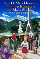 Ano Hi Mita Hana no Namae o Bokutachi wa Mada Shiranai (Anohana: The Flower We Saw That Day) online sorozat