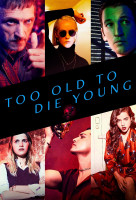 Too Old to Die Young online sorozat