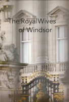 A Windsor-ház asszonyai (The Royal Wives of Windsor) sorozat